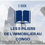 Les 5 piliers de l'immobilier au Congo
